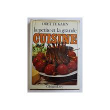 LA PETITE ET LE GRANDE CUISINE par ODETTE KAHN , 300 RECETTES , 60 MENUS , 60 FICHES TECHNIQUE , 1977