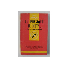 LA PHYSIQUE DU METAL par PIERRE PEGUIN , 1970