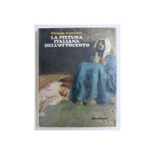 LA PITTURA ITALIANA DELL' OTTOCENTO di GIUSEPPE ARGENTIERI , 189 ILLUSTRAZIONI A COLORI , 1970
