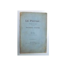 LA PLEVNA !... - DRAMA IN I ACTU ( IN VERSURI ) STEOA ROMANIEI - CRUCEA ROSIA de G. SION , 1878
