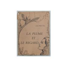LA PLUME ET LE REGARD par JEAN MERCIER , 1986 , DEDICATIE*