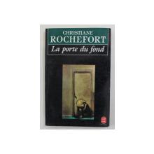 LA PORTE DU FOND par CHRISTIANE ROCHEFORT , 1988