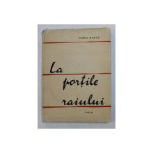 LA PORTILE RAIULUI  - POEM de MARIA BANUS , 1957 , DEDICATIE*