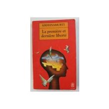 LA PREMIERE ET DERNIERE LIBERTE par KRISHNAMURTI , 1994