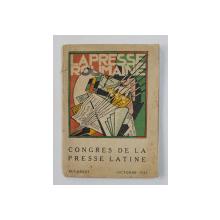 LA PRESSE ROUMAINE - CONGRES DE LA PRESSE LATINE , BUCAREST , OCTOBRE 1927 , PREZINTA PETE SI URME DE UZURA *