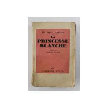 LA PRINCESSE BLANCHE par MAURICE BARING , 1932