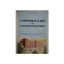 LA PROTECTION DE LA SANTE DANS  LA REPUBLIQUE POPULAIRE ROUMANIE-P. MURESAN  1957