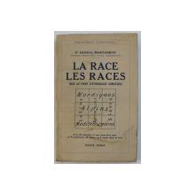 LA RACE . LES RACES  - MISE AU POINT D ' ETHNOLOGIE SOMATIQUE par GEORGE MONTANDON , 1933 , PREZINTA HALOURI DE APA *