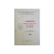 LA REGLEMENTATION DES CONFLITS COLLECTIFS DU TRAVAIL EN ROUMANIE par GR. L. TRANCO - IASSY , 1926 , DEDICATIE*