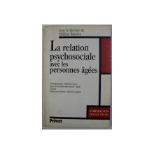 LA RELATION PSYCHOSOCIALE AVEC LES PERSONNES AGEES , sous la direction  de HELENE BARRERE , 1993