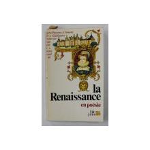 LA RENAISSANCE EN POESIE , presente par HELENE PAGEOT et JEAN - PIERRE FOUCHER , 1983
