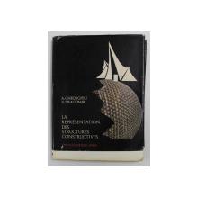 LA REPRESENTATION DES STRUCTURES CONSTRUCTIVES par A. GHEORGHIU / V. DRAGOMIR , 1968