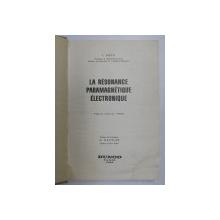 LA RESONANCE PARAMAGNETIQUE ELECTRONIQUE par I. URSU , 1968 , PREZINTA HALOURI DE APA *