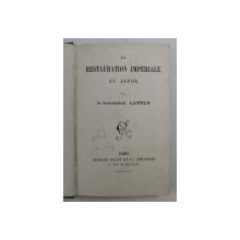 LA RESTAURATION IMPERIALE AU JAPON par LE VICE - AMIRAL LAYRLE , EDITIE INTERBELICA