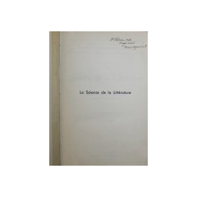 LA SCIENCE DE LA LITTERATURE par MICHEL DRAGOMIRESCOU , VOLUME IV , 1938 , DEDICATIE*