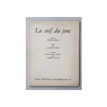 La soif du jonc poeme de Tiggie Ghika cu trei aquaforte de Jacques Villon - Paris, 1955