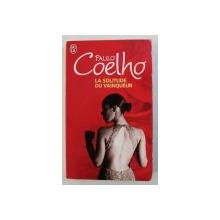 LA SOLITUDE DU VAINQUEUR  par PAULO COELHO , 2009
