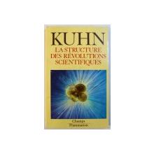 LA STRUCTURE DES REVOLUTIONS SCIENTIFIQUES par THOMAS S. KUHN , 1983