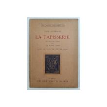 LA TAPISSERIE DE HAUTE LISSE ET DE BASSE LISS par LOUIS GUIMBAUD , 1928