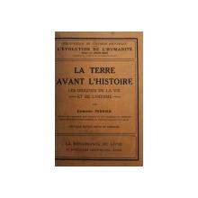 LA TERRE AVANT  L ' HISTOIRE par EDMOND PERRIER  - L ' EVOLUTION DE L ' HUMANITE  - SYNTESE COLLECTIVE  - INTRODUCTION GENERALE, 1920