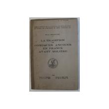 LA TRADITION DES COMIQUES ANCIENS EN FRANCE AVANT MOLIERE par MARIE DELCOURT , 1934