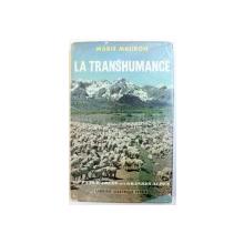 LA TRANSHUMANCE  - DU PAYS D ' ARLES AUX GRANDS ALPES par MARIE MAURON , 1963