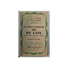 LA TRES CURIEUSE VIE DE LAW - AVENTURIER HONNETE HOMME par GEORGES OUDARD , 1927