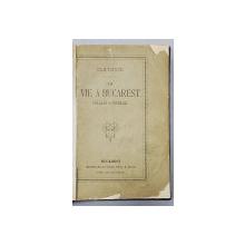 LA VIE A BUCHAREST 1882-1883 de CLAYMOOR - BUCURESTI