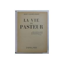LA VIE DE PASTEUR par RENE VALLERY - RADOT , 1946