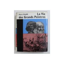 LA VIE DES GRANDS PEINTRES ITALIENS  par PIERRE WALEFFE , 1962