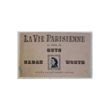 LA VIE PARISIENNE , AU TEMPS DE GUYS , NADAR , WORTH , 1959