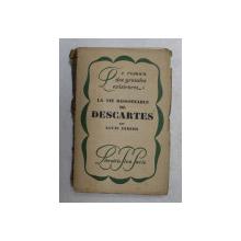 LA VIE RAISONNABLE DE DESCARTES par LOUIS DIMIER , 1926