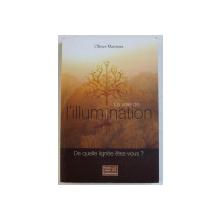 LA VOIE DE L ' ILLUMINATION  - DE QUELLE LIGNEE ETES - VOUS ? par OLIVIER MANITARA , 2012