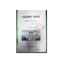 LACASURI SFINTE DIN JUDETUL PRAHOVA -PLOIESTI - BUC. 1930