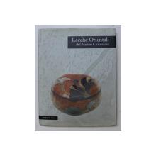 LACCHE ORIENTALI DEL MUSEO CHIOSSONE di DONATELLA FAILLA , 1996