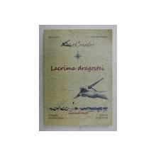 LACRIMA DRAGOSTEI , antologie de versuri de IOAN ROMEO ROSIIANU si MARIANA PETRACHE , 2018