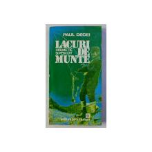 LACURI DE MUNTE - DRUMETIE SI PESCUIT de PAUL DECEI, 1981 , DEDICATIE*