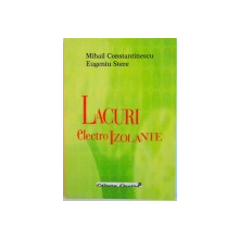 LACURI ELECTROIZOLANTE de MIHAIL CONSTANTINESCU, EUGENIU STERE, 2005