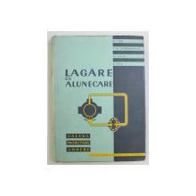 LAGARE CU ALUNECARE (CALCUL , PROIECTOARE , UNGERE) de N. TIPEI , V. N. CONSTANTINESCU , AL. NICA , O. BITA , 1961