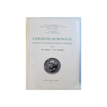 LANGRAND  - DUMONCEAU - PROMOTEUR D' UNE PUISSANCE FINANCIERE CATHOLIQUE , VERS L' APOGEE  - 1. LES FONDATIONS  par G. JACQUEMYNS , 1960