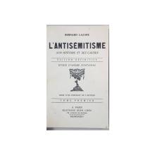 L'ANTISEMITISME SON HISTOIRE ET SES CAUSES par BERNARD LAZARE - PARIS, 1934