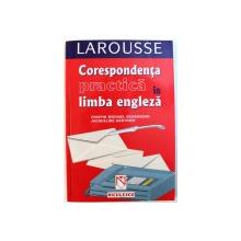 LAROUSSE - CORESPONDENTA PRACTICA IN LIMBA ENGLEZA de CRISPIN MICHAEL GEOGHEGAN si JACQUELINE GONTHIER, 2002