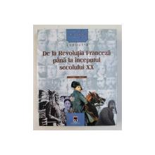 LAROUSSE , PERSONALITATI CARE AU SCHIMBAT ISTORIA LUMII , DE LA REVOLUTIA FRANCEZA PANA LA INCEPUTUL SECOLULUI XX ( 1789 - 1914 ) , 2003