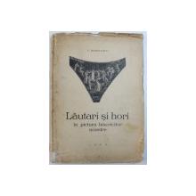 LAUTARI SI HORI IN PICTURA BISERICILOR NOASTRE de C. BOBULESCU , 1940, DEDICATIE*