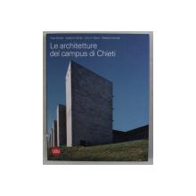 LE ARCHITETTURE DEL CAMPUS DI CHIETI , a cura di FEDERICO BUCCI , 2014 *EDITIE BILINGVA