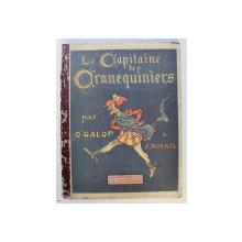 LE CAPITAINE DES CRANEQUINIERS , text J. ROSNIL , illustrations par O ' GALOP , EDITIE INTERBELICA