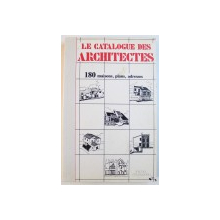 LE CATALOGUE DES ARCHITECTS  - 180 MAISONS , PLANS , ADRESSES par MICHEL ESCOUGNOU , 1992
