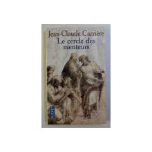 LE CERCLE DES MENTEURS , CONTES PHILOSOPHIQUES DU MONDE ENTIER par JEAN-CLAUDE CARRIERE , 1999