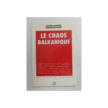 LE CHAOS BALKANIQUE par XAVIER RAUFER et FRANCOIS HAUT , 1992