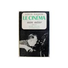 LE CINEMA NOTRE METIER par LOUIS DAQUIN , 1960